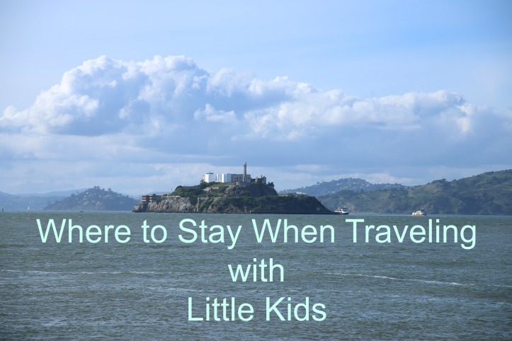 Where to Stay When Traveling with Little Kids-Tips from www.carriereedtravels.com
