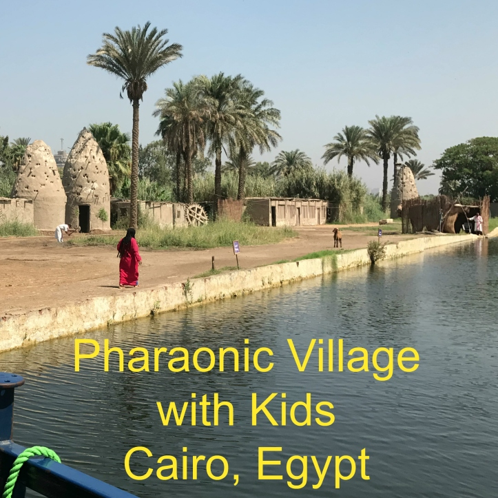 Pharaonic Village with Kids--Cairo, Egypt | www.carriereedtravels.com