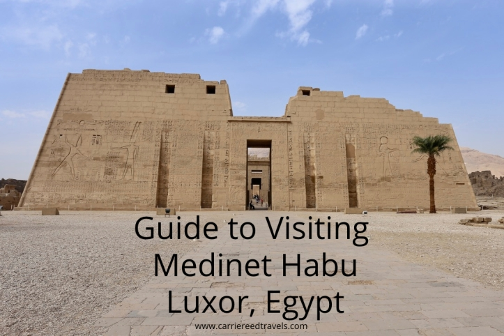 Guide to Visiting Medinet Habu in Luxor, Egypt | www.carriereedtravels.com